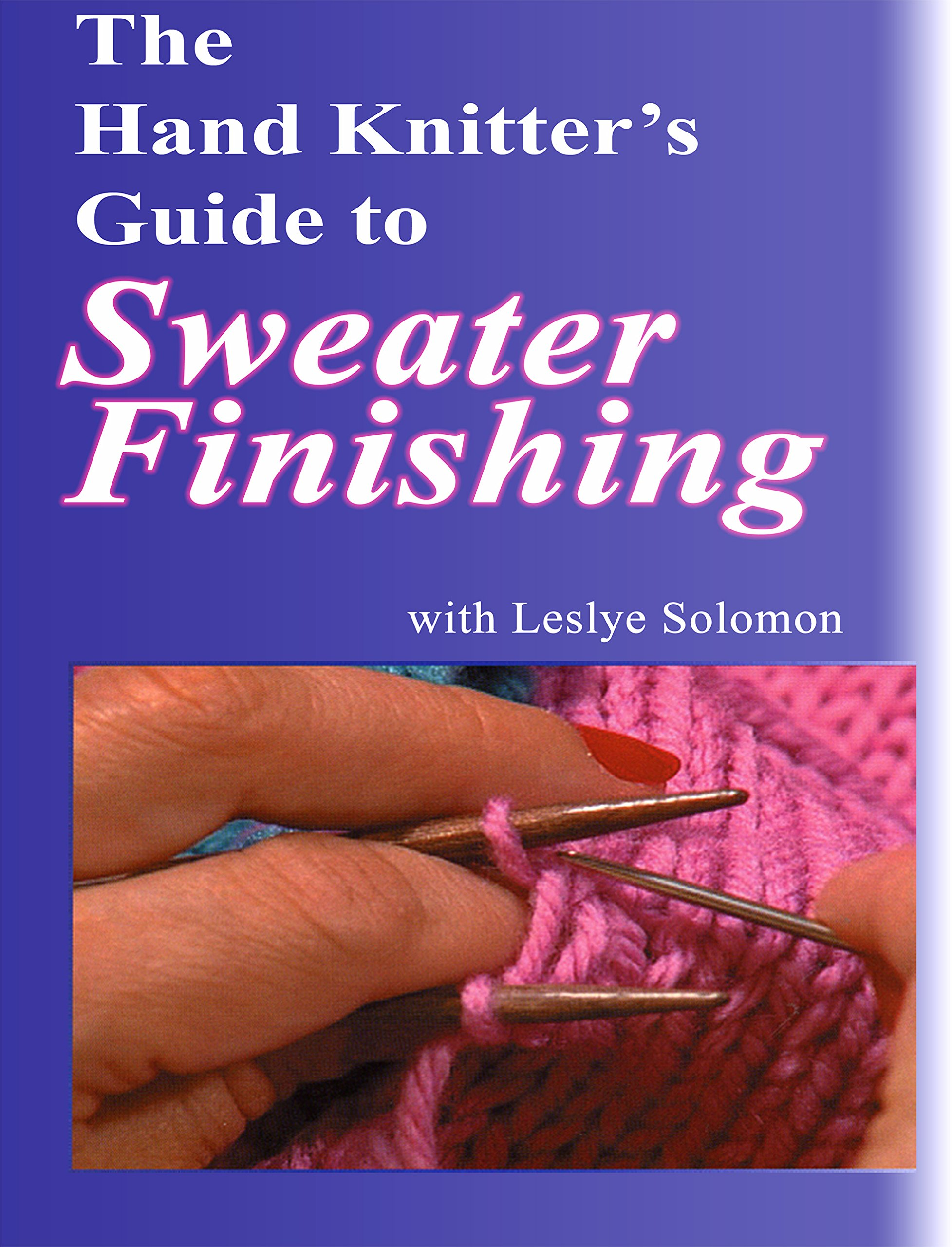 Sweater Finishing DVD, The Hand Knitters Guide with Leslye Solomon by Woolstock Up Next Productions (Image #1)