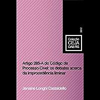 Artigo 285 – A do Código de Processo Civil: os debates acerca da improcedência liminar