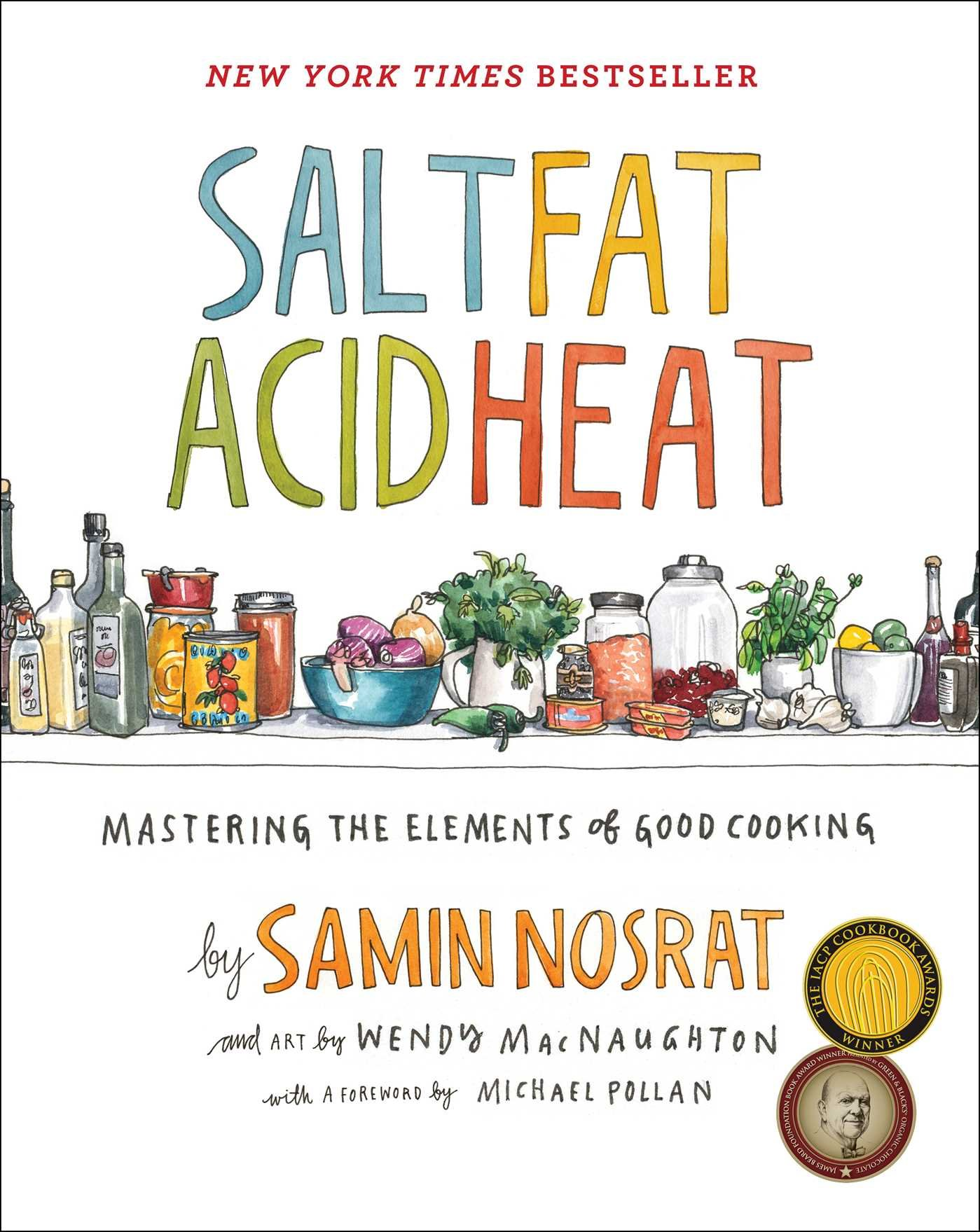 Salt, Fat, Acid, Heat: Mastering the Elements of Good Cooking by Simon & Schuster
