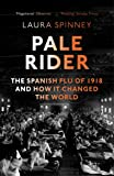 Pale Rider: The Spanish Flu of 1918 and How it Changed the World (English Edition)