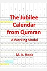 The Jubilee Calendar from Qumran: A Working Model Kindle Edition
