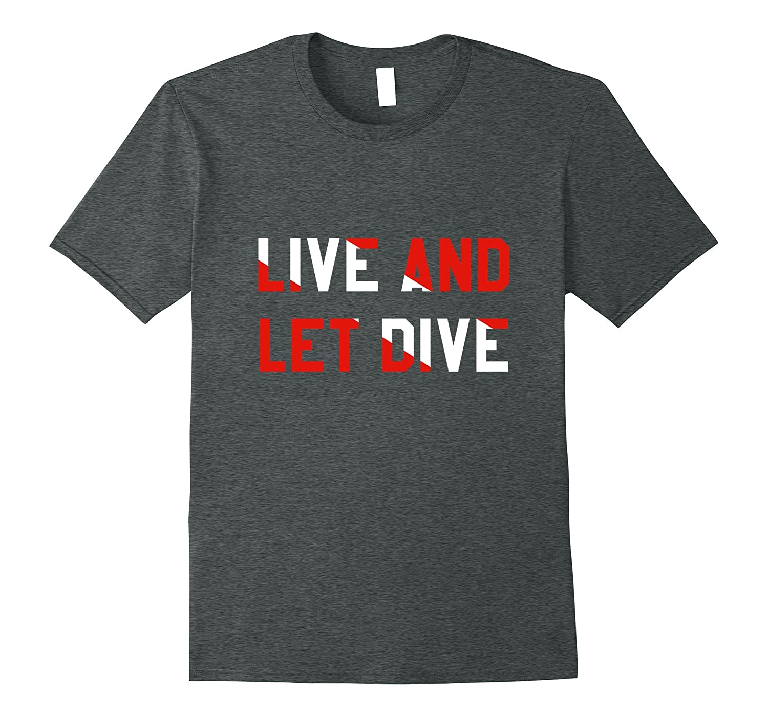 Live And Let Dive Diving T-Shirt Scuba Diver Tee-Teevkd