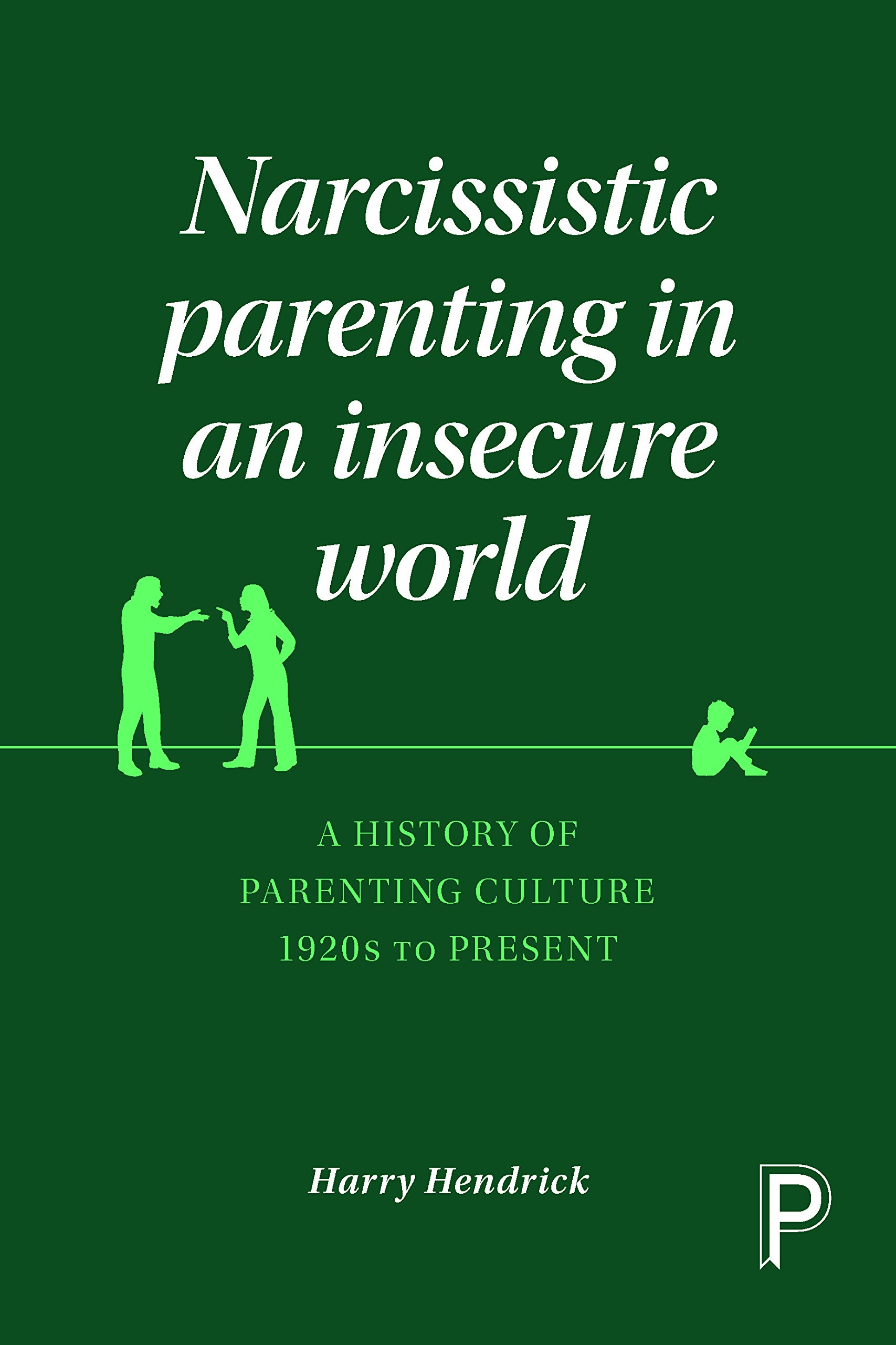 Narcissistic parenting in an insecure world: Amazon co uk