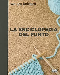 La enciclopedia del punto / The Stitch Encyclopedia. We are knitters (Spanish Edition)