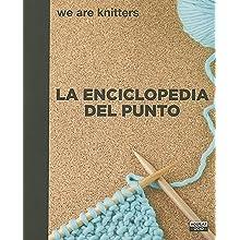 La enciclopedia del punto / The Stitch Encyclopedia. We are knitters (Spanish Edition)