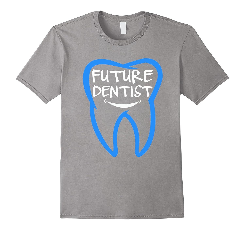 979337775d Funny Future Dentist T-shirt – Dentistry School Student Gift-TD ...
