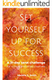 Set Yourself Up for Success: A 31-Day Tarot Challenge for Writers and Other Creatives (Creative Tarot Book 4)