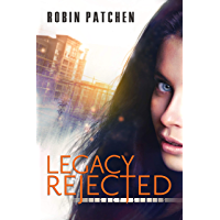 Legacy Rejected (The Legacy Series Book 1)