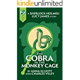 The Cobra in the Monkey Cage: A Sherlock and Lucy Short Story (The Sherlock and Lucy Mystery Series Book 11)