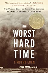 The Worst Hard Time: The Untold Story of Those Who Survived the Great American Dust Bowl Kindle Edition