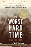 The Worst Hard Time: The Untold Story of Those Who Survived the Great American Dust Bowl (English Edition)