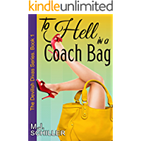 To Hell in a Coach Bag (The Devilish Divas Series, Book 1): Women's Fiction