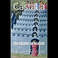 Castalia: The Citadel of Reason (The Truth Series Book 7)