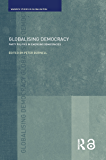 Globalising Democracy: Party Politics in Emerging Democracies (Routledge Studies in Globalisation) (English Edition)