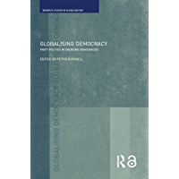 Globalising Democracy: Party Politics in Emerging Democracies (Routledge Studies in Globalisation)
