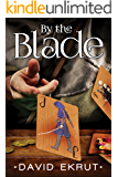 By the Blade (Elwin Escari Chronicles)