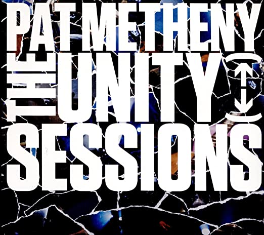 Pat Metheny - The Unity Sessions cover