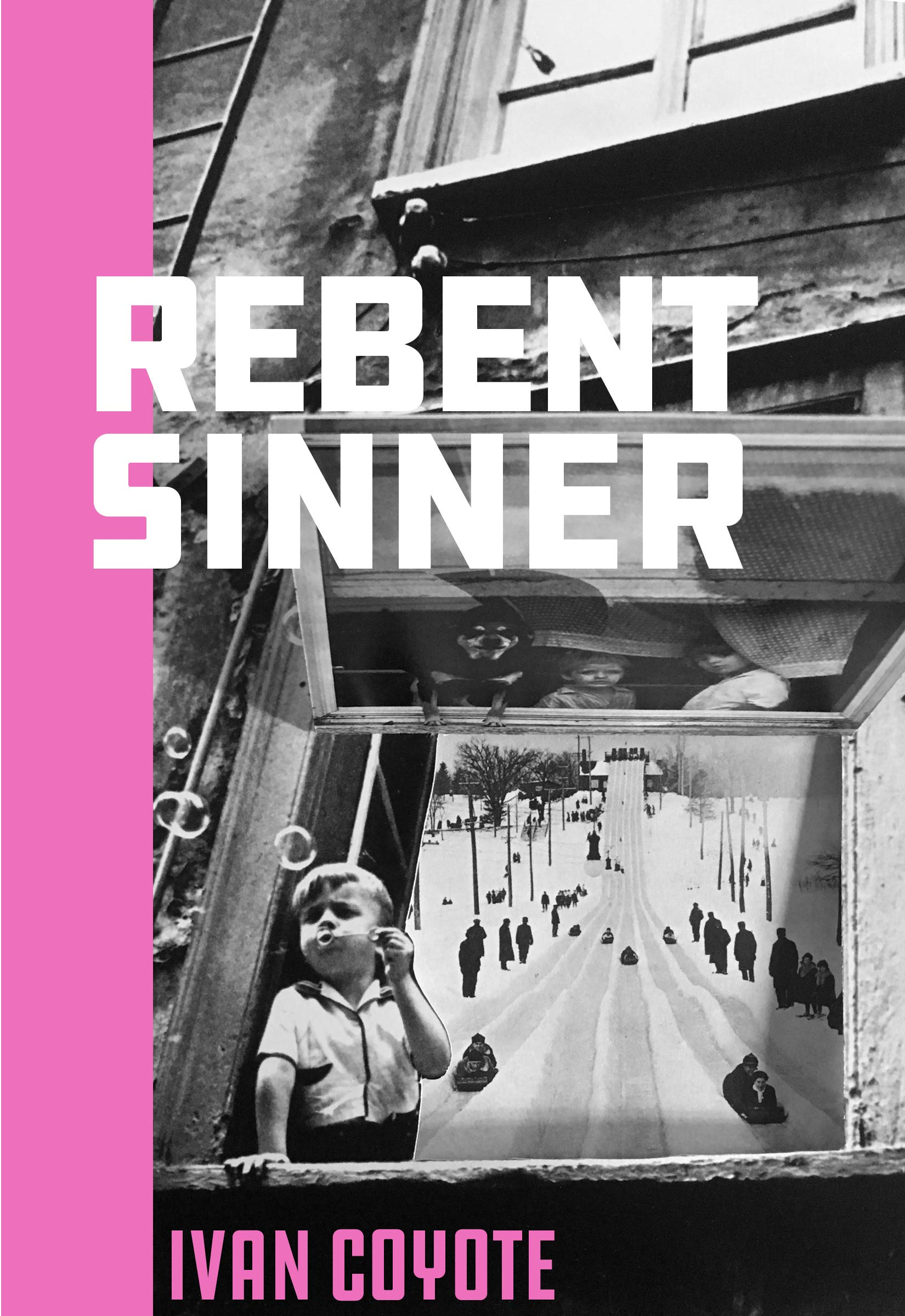 Rebent Sinner: Coyote, Ivan: 9781551527734: Books - Amazon.ca