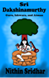 Sri Dakshinamurthy: Guru, Ishwara, and Atman