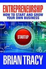 Entrepreneurship: How to Start and Grow Your Own Business Kindle Edition