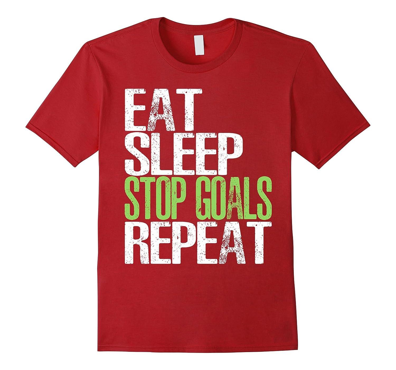 Eat Sleep Stop Goals Repeat T-Shirt Cool Gift Idea-T-Shirt