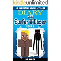 Diary of a Surfer Villager: Book 6: (an unofficial Minecraft book) (English Edition)