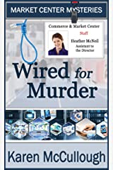 Wired for Murder (Market Center Mysteries Book 2) Kindle Edition