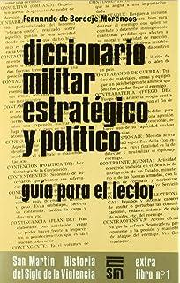 Diccionario Militar Estrategico y Politico (Historia del Siglo de la Violencia) (Spanish Edition
