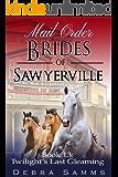 MAIL ORDER BRIDE - Twilight's Last Gleaming - Clean Historical Western Romance (Sawyerville Mail Order Brides - Book 13)