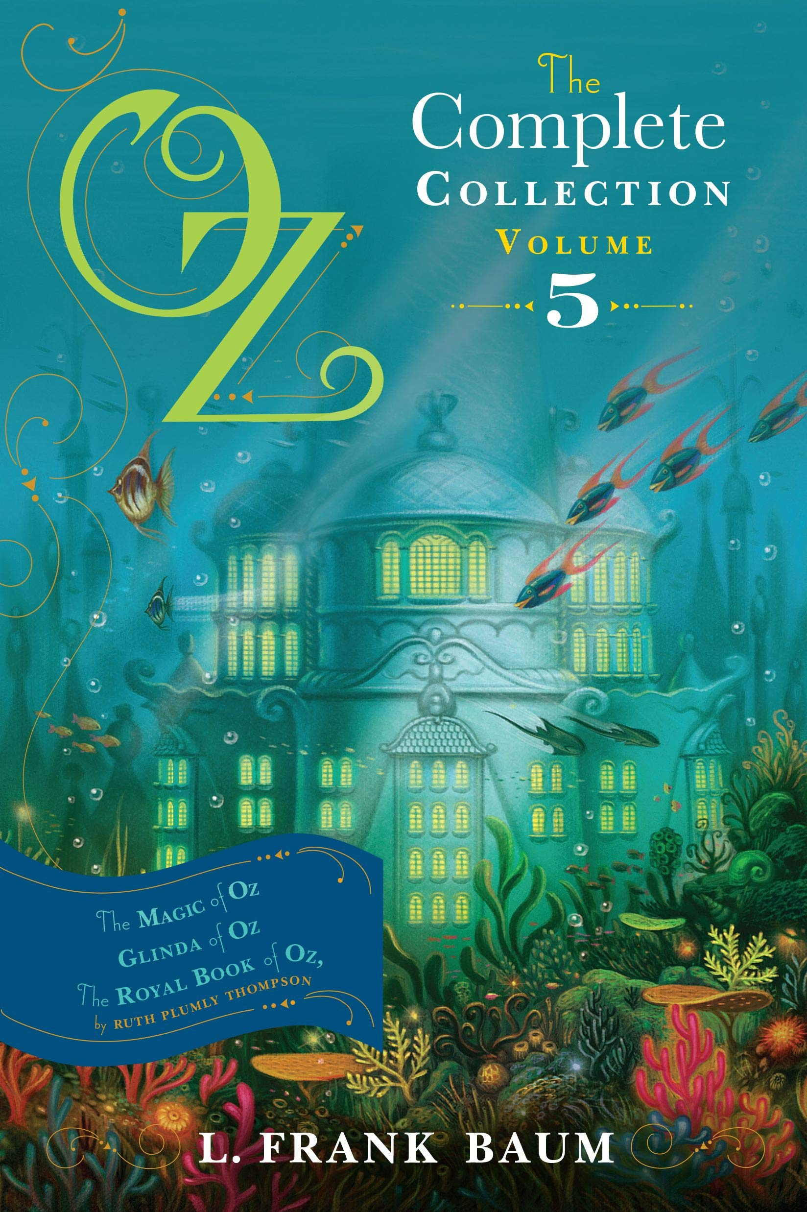 Amazon Fr Oz The Complete Collection Volume 5 The Magic Of Oz Glinda Of Oz The Royal Book Of Oz Volume 5 Baum L Frank Thompson Ruth Plumly Livres