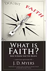 What is Faith?: How to Know that You Believe (Christian Questions Book 3) Kindle Edition