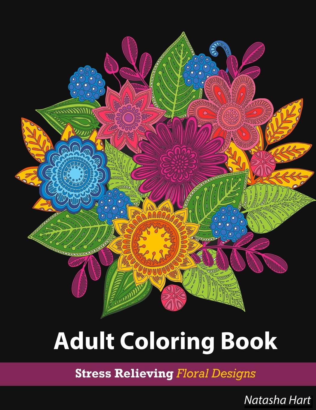 Flowers Designs Coloring Book: Adult Coloring Book Flowers for Relaxation : Stress Relieving Patterns (adult coloring books flowers, flower coloring book, garden flowers coloring book) (Volume 1)