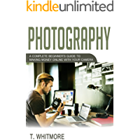 Photography Business: A Complete Beginner's Guide to Making Money Online with Your Camera book cover