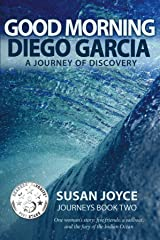 Good Morning Diego Garcia: A Journey of Discovery (Journeys Book 2) Kindle Edition