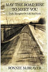 May The Road Rise To Meet You: Daily Thoughts On Life And Faith Kindle Edition