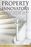 Property Innovators: Successful Property Experts Share Their Top Tips