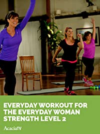 Everyday Workout for the Everyday Woman Strength Level 2