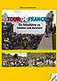 Tour de France: Ein Reiseführer zu Städten und Strecken