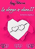 LA DROGA + DURA II: Intenta dejarla (BILOGÍA)