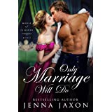 Only Marriage Will Do (House of Pleasure Book 2)