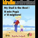 Children's English Italian Bilingual book: My Dad is the best. Il mio Papà: Childrens English Italian books (Bilingual Edition), Children's English Italian ... Italian picture books for children 7)