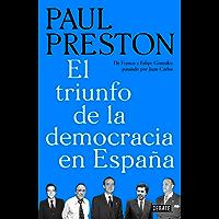 El triunfo de la democracia en España: De Franco a Felipe González pasando por Juan Carlos