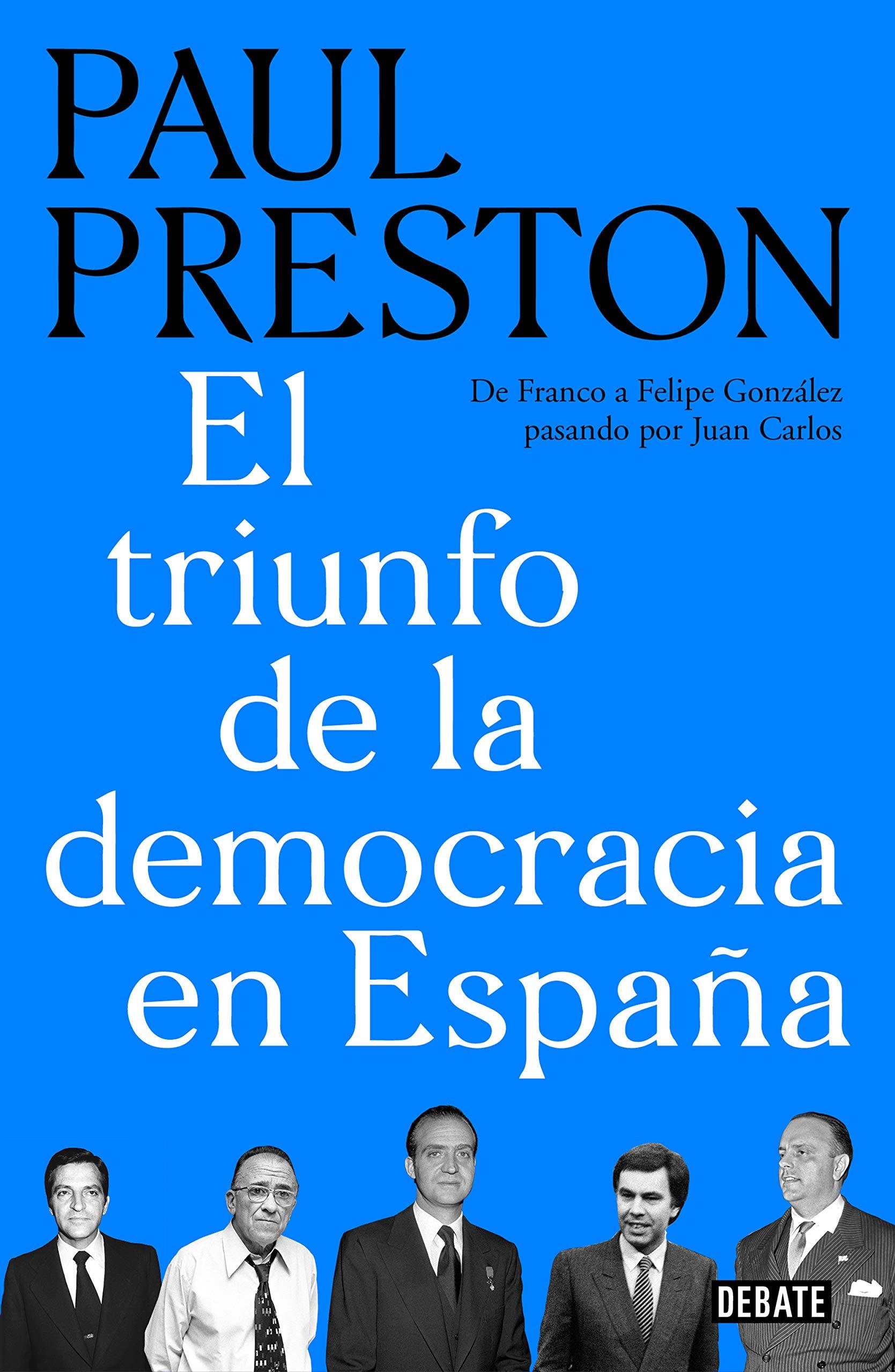 El triunfo de la democracia en España: De Franco a Felipe González ...