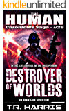 Destroyer of Worlds (The Human Chronicles Saga Book 26)