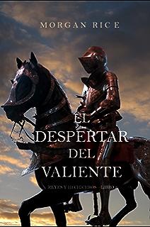 El Despertar Del Valiente (Reyes y Hechiceros—Libro 2) (Spanish Edition)
