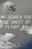 My Search for the Ghost of Flight 401