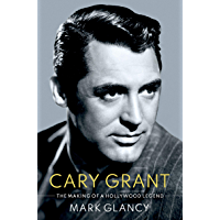 Cary Grant, the Making of a Hollywood Legend (CULTURAL BIOGRAPHIES SERIES)