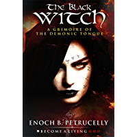 The Black Witch: A Grimoire of the Demonic Tongue (English Edition)