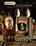 Altered Curiosities: Assemblage Techniques and Projects