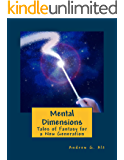 Mental Dimensions: Tales of Fantasy for a New Generation